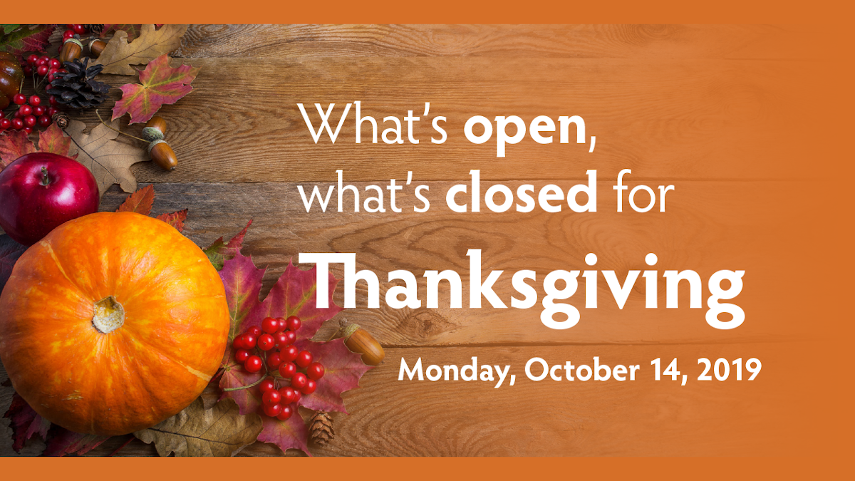 What's open, what's closed for Thanksgiving